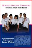 School Days in Thailand, Larry Welch, 1466939362