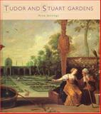 Tudor and Stuart Gardens, Jennings, Anne, 1850749361