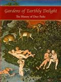 Gardens of Earthly Delight : The History of Deer Parks, Fletcher, John, 1905119364