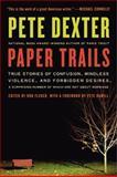 Paper Trails, Pete Dexter, 0061189367