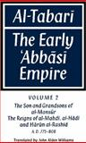 Al-Tabari Vol. 2 : The Early 'Abbasi Empire - The Son and Grandsons of Al-Mansur - The Reigns of Al-Mahdi, Al-Hadi and Harun Al-Rashid, Al-Tabari, Abu Ja`far Mohammad ibn Jarir, 0521159369
