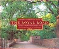 The Royal Road : El Camino Real from Mexico City to Santa Fe, Preston, Douglas, 082631936X