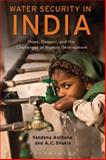 Water Security in India : Water Policy and Human Security in the Indian Region, Asthana, Vandana and Shukla, A. C., 1441179364