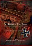 My Father's Iron Cross, Renate Becker and Helmut Becker Wildenroth, 1462899366