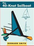 40-KnotSailboat (Hardback) : Introducing the Aerohydrofoil, a Revolutionary Development in Sailing Craft That Breaks the 5,000-Year-Old Speed Barrier, Smith, Bernard, 1626549362