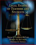 Legal Rights of Teachers and Students, McCarthy, Martha M. and Cambron-McCabe, Nelda H., 0205579361