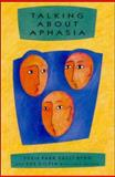 Talking about Aphasia : Living with Loss of Language after Stroke, Parr, Susie and Byng, Sally, 0335199364