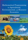 Mathematical Programming for Agricultural, Environmental, and Resource Economics, Messer, Kent D. and Kaiser, Harry M., 0470599367