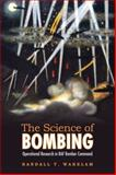 The Science of Bombing : Operational Research in RAF Bomber Command, Waring, Marilyn and Wakelam, Randall T., 080209936X