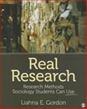 Real Research : Research Methods Sociology Students Can Use, Gordon, Liahna E. (Elise), 1452299366