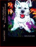 West Highland Yorkie~ Lined Journal, Laurel Sobol, 1492109363