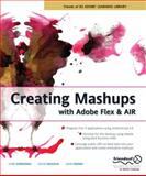Creating Mashups with Adobe Flex and AIR, Chris Korhonen and David Hassoun, 1590599365