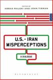 U. S. -Iran Misperceptions : A Dialogue, , 1623569362