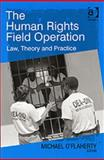 The Human Rights Field Operation : Law, Theory and Practice, , 0754649369