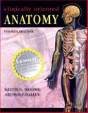 Clinically Orienated Anatomy, Moore, Keith and Dalley, Arthur, 0781759366