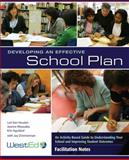 Developing an Effective School Plan : An Activity-Based Guide to Understanding Your School and Improving Student Outcomes, Facilitation Notes and CD-ROM, Van Houten, Lori and Miyasaka, Jeanne, 0914409360