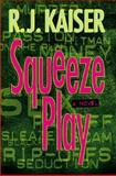 Squeeze Play, R. J. Kaiser, 1551669366