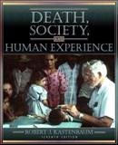 Death, Society, and Human Experience, Kastenbaum, Robert J., 020531936X