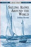 Sailing Alone Around the World, Joshua Slocum, 0486419363