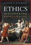 Ethics : Discovering Right and Wrong, Pojman, Louis P., 0534619363