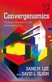 Convergenomics : Strategic Innovation in the Convergence Era, Olson, David L. and Lee, Sang M., 056608936X