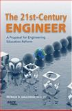 The 21st-Century Engineer : A Proposal for Engineering Education Reform, Galloway, Patricia D., 0784409366