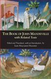 The Book of John Mandeville : With Related Texts, Mandeville, John, 0872209369