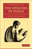 The Speeches of Isaeus : With Critical and Explanatory Notes, Isaeus, 1108059368