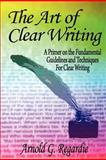 The Art of Clear Writing, Arnold Regardie, 1479319368