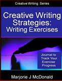 Creative Writing Strategies: Writing Exercises Journal, Marjorie McDonald, 1500309362