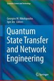 Quantum State Transfer and Network Engineering, , 3642399363