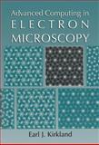Advanced Computing in Electron Microscopy, Kirkland, Earl J., 0306459361