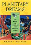 Planetary Dreams, Robert Shapiro, 0471179361