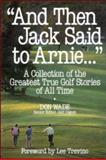 And Then Jack Said to Arnie... 9780809239368