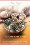 Simple Ayurvedic Recipes, Myra Lewin, 1466299363