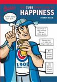 The Cubs Fan's Guide to Happiness, George Ellis, 157243936X