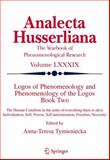 Logos of Phenomenology and Phenomenology of the Logos. Book Two : The Human Condition in-the-Unity-of-Everything-there-Is-alive Individuation, Self, Person, Self-determination, Freedom, Necessity, , 9048169364