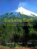 Exploring Earth : An Introduction to Physical Geology, Davidson, Jon P. and Reed, Walter E., 0134639367