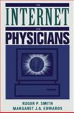 The Internet for Physicians, Smith, Robert P. and Edwards, Margaret J., 0387949364