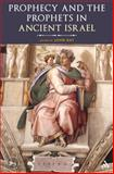 Prophecy and the Prophets in Ancient Israel : Proceedings of the Oxford Old Testament Seminar, , 0567299368