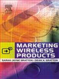 Marketing Wireless Products, Gratton, Sarah-Jayne and Gratton, Dean A., 075065936X