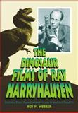 The Dinosaur Films of Ray Harryhausen, Roy P. Webber, 0786469366