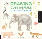 Drawing Cute Animals in Colored Pencil, Ai Akikusa, 159253936X