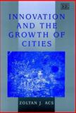 Innovation and the Growth of Cities, Acs, Zoltan J., 1840649364