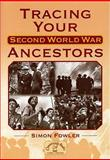 Tracing Your Second World War Ancestors, Fowler, Simon, 1853069361