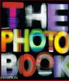 The Photography Book, Ian Jeffrey and Phaidon Press Editors, 071483937X