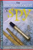 The Archaeologist was a Spy, Charles H. Harris and Louis R. Sadler, 0826329373
