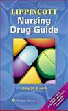 Lippincott Nursing Drug Guide, Karch, Amy, 1469839377