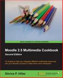 Moodle 2. 5 Multimedia Cookbook, Silvina P. Hilar, 1783289376
