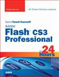 Sams Teach Yourself Adobe Flash CS3 Professional in 24 Hours, Phillip Kerman, 0672329379